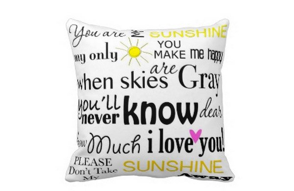 You are My Sunshine My Only Sunshine Throw Pillows