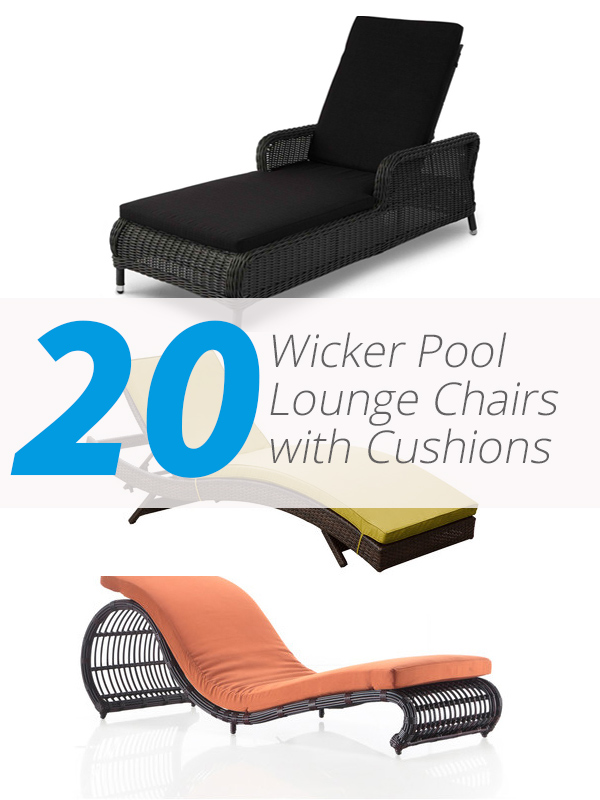20 Ideas for Wicker Pool Lounge Chairs with Cushions