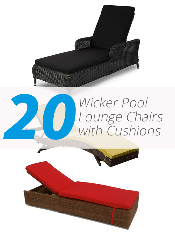 List Deluxe 20 Ideas for Wicker Pool Lounge Chairs with Cushions List Deluxe