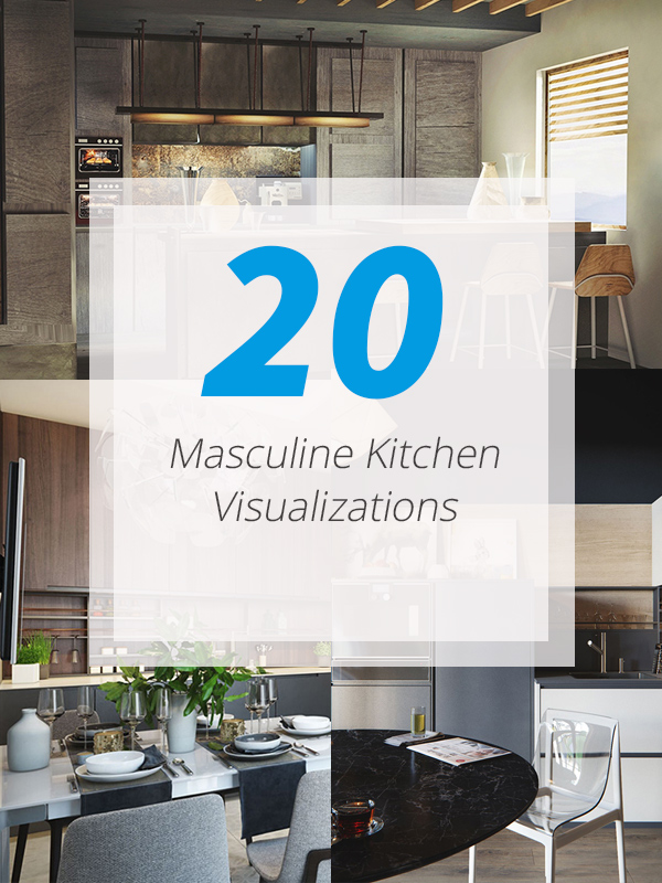 20 masculine kitchen visualizations featuring sleek manly designs