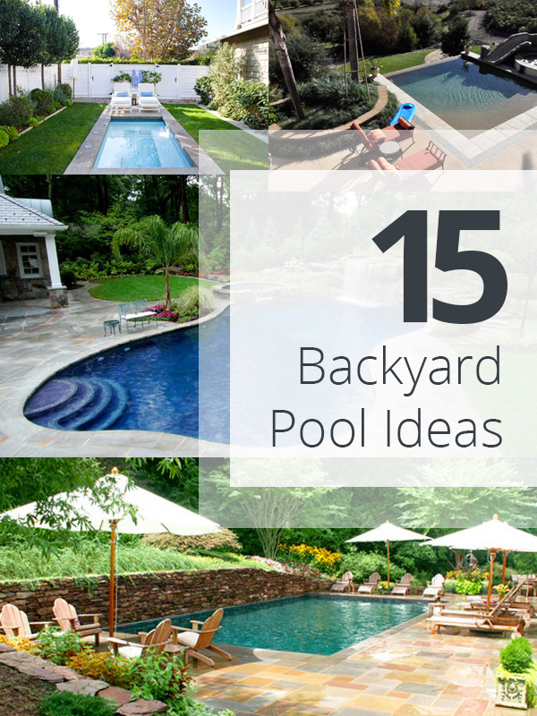 15 amazing backyard pool ideas home design lover for Garden pool designs