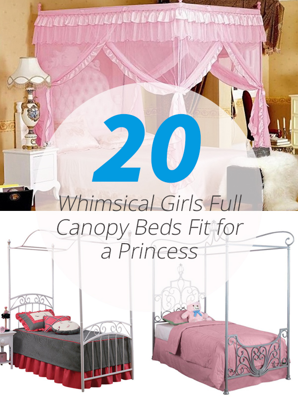 girls canopy beds & 20 Whimsical Girls Full Canopy Beds Fit for a Princess | Home ...