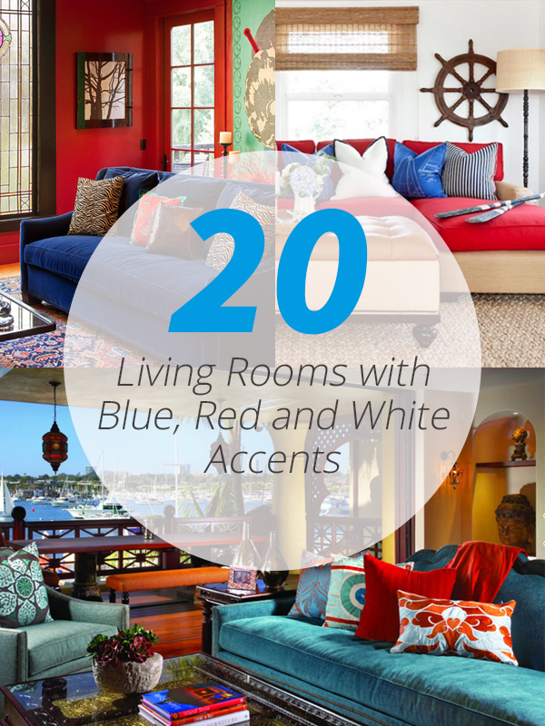 20 beautiful living rooms with blue red and white accents home design lover for Red and blue living room ideas