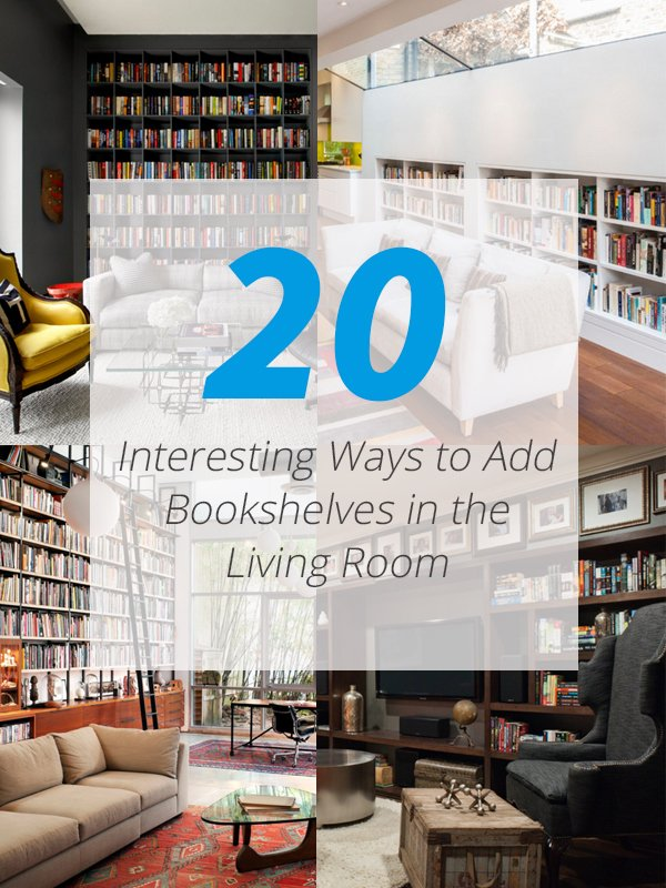 Pictures Of Bookshelves 22 interesting ways to add bookshelves in the living room | home