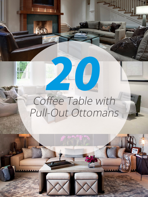 20 Charming Coffee Table With Pull Out Ottomans Home Design Lover