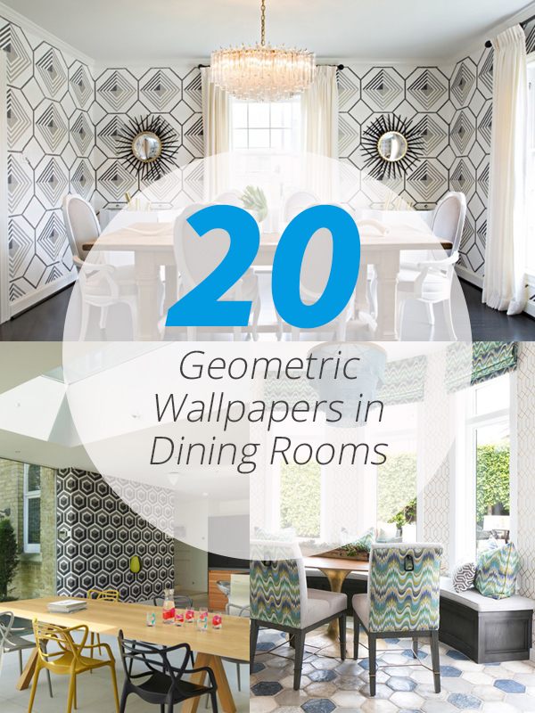 20 Geometric Wallpapers In Dining Rooms