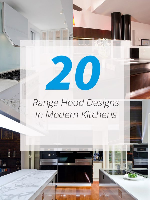 20 Range Hood Design Ideas for Your Modern Kitchen | Home ...